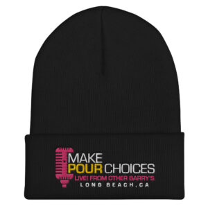 Long Beach Podcast | Make Pour Choices Beanie