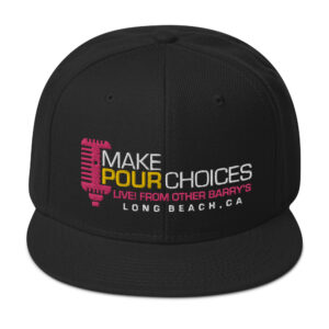 Long Beach Podcast | Make Pour Choices Snapback